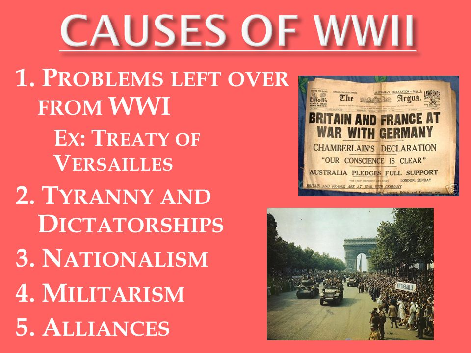 1. P ROBLEMS LEFT OVER FROM WWI E X : T REATY OF V ERSAILLES 2.