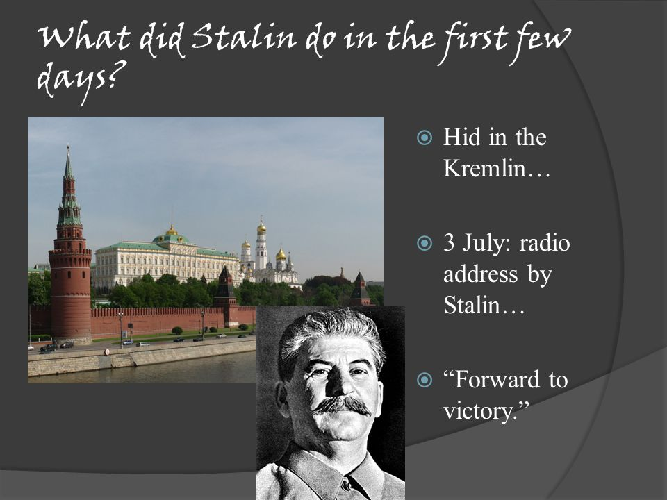 What did Stalin do in the first few days.