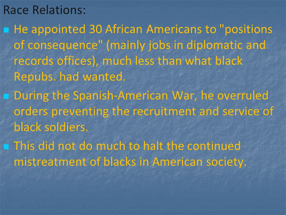 Race Relations: He appointed 30 African Americans to