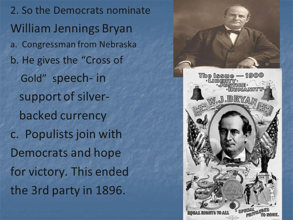 (11) Election of 1900- same candidates… Republican Candidate: William McKinley Republican Candidate: William McKinley Republican VP Candidate: Theodore Roosevelt Republican VP Candidate: Theodore Roosevelt Democratic Candidate: William Jennings Bryan Democratic Candidate: William Jennings Bryan Issues: Currency issue dead.