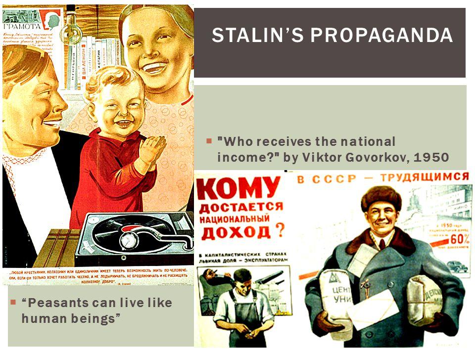 "STALIN'S PROPAGANDA  ""Peasants can live like human beings"" "