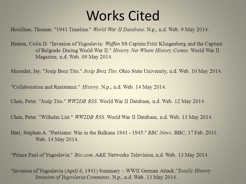 Works Cited Houlihan, Thomas. 1941 Timeline. World War II Database.
