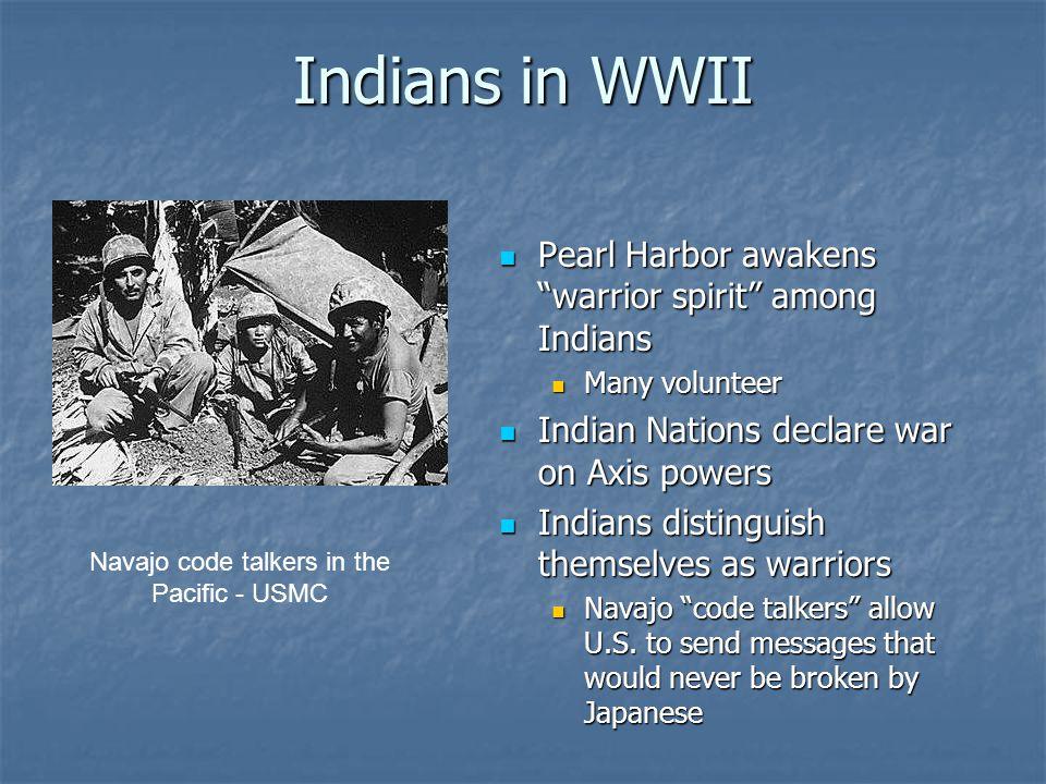 "Indians in WWII Pearl Harbor awakens ""warrior spirit"" among Indians Pearl Harbor awakens ""warrior spirit"" among Indians Many volunteer Indian Nations"