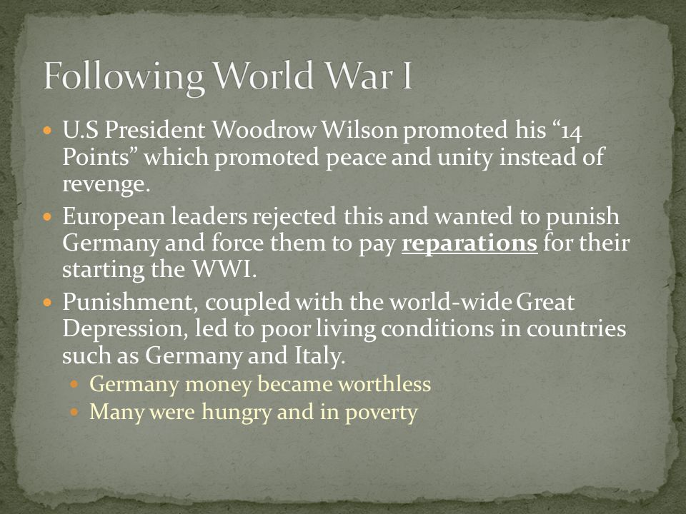 U.S President Woodrow Wilson promoted his 14 Points which promoted peace and unity instead of revenge.