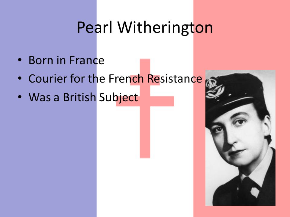 Pearl Witherington Born in France Courier for the French Resistance Was a British Subject