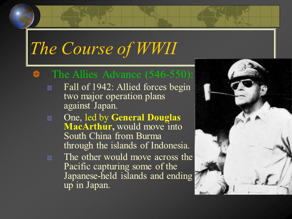 The Course of WWII Last Years of the War (549-550): By early 1943, the Axis forces were losing.