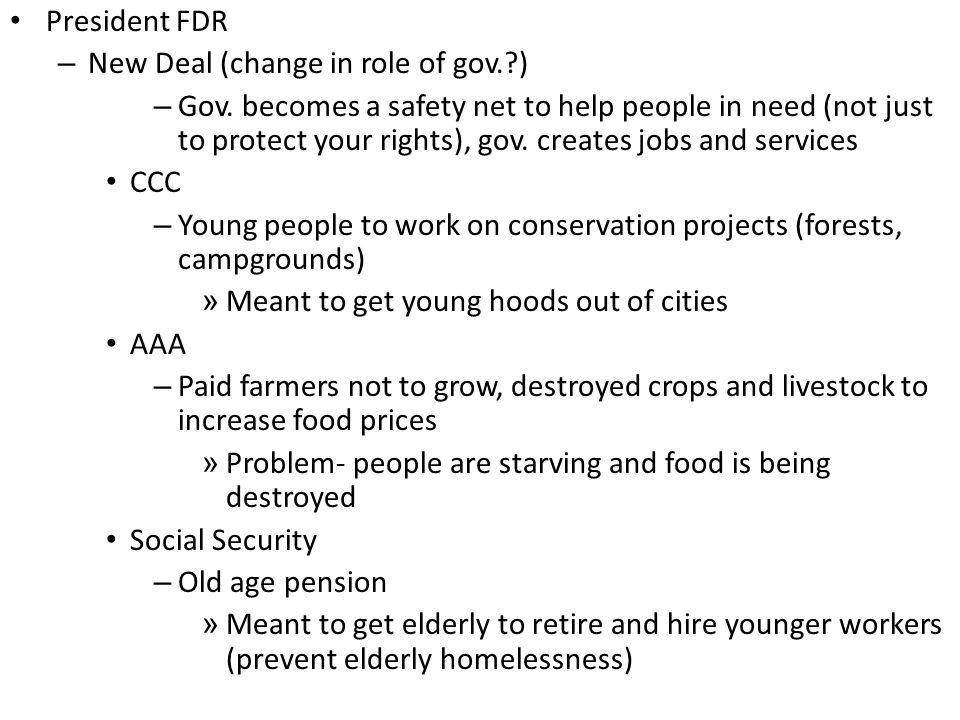 President FDR – New Deal (change in role of gov. ) – Gov.
