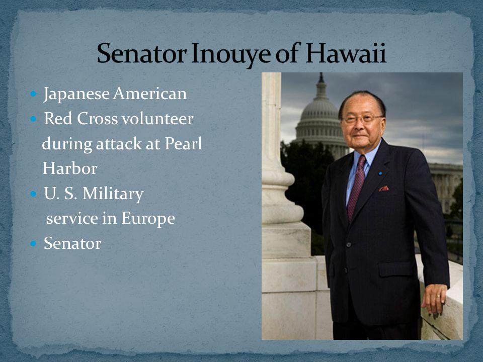 Japanese American Red Cross volunteer during attack at Pearl Harbor U. S. Military service in Europe Senator