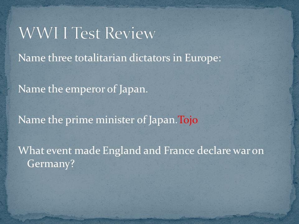 Name three totalitarian dictators in Europe: Name the emperor of Japan.