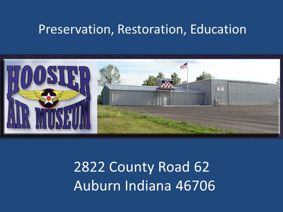 2822 County Road 62 Auburn Indiana 46706 Preservation, Restoration, Education