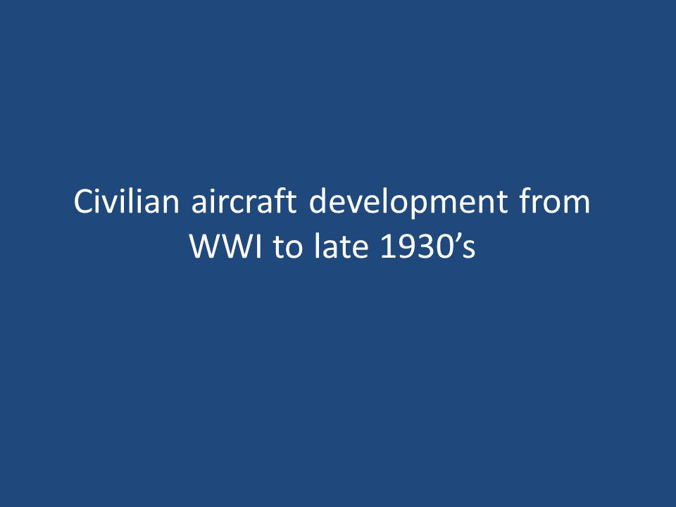 Civilian aircraft development from WWI to late 1930's