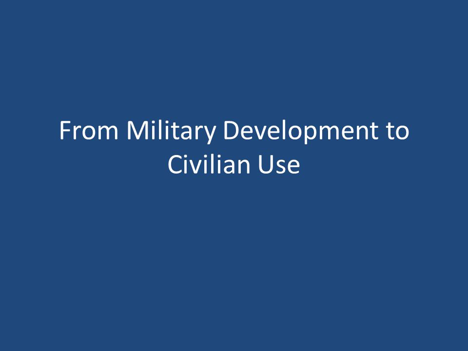 From Military Development to Civilian Use