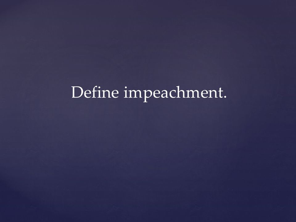 Define impeachment.