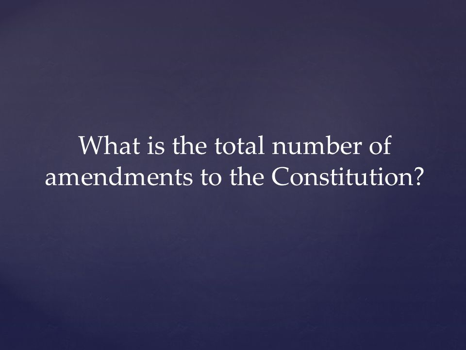 What is the total number of amendments to the Constitution?