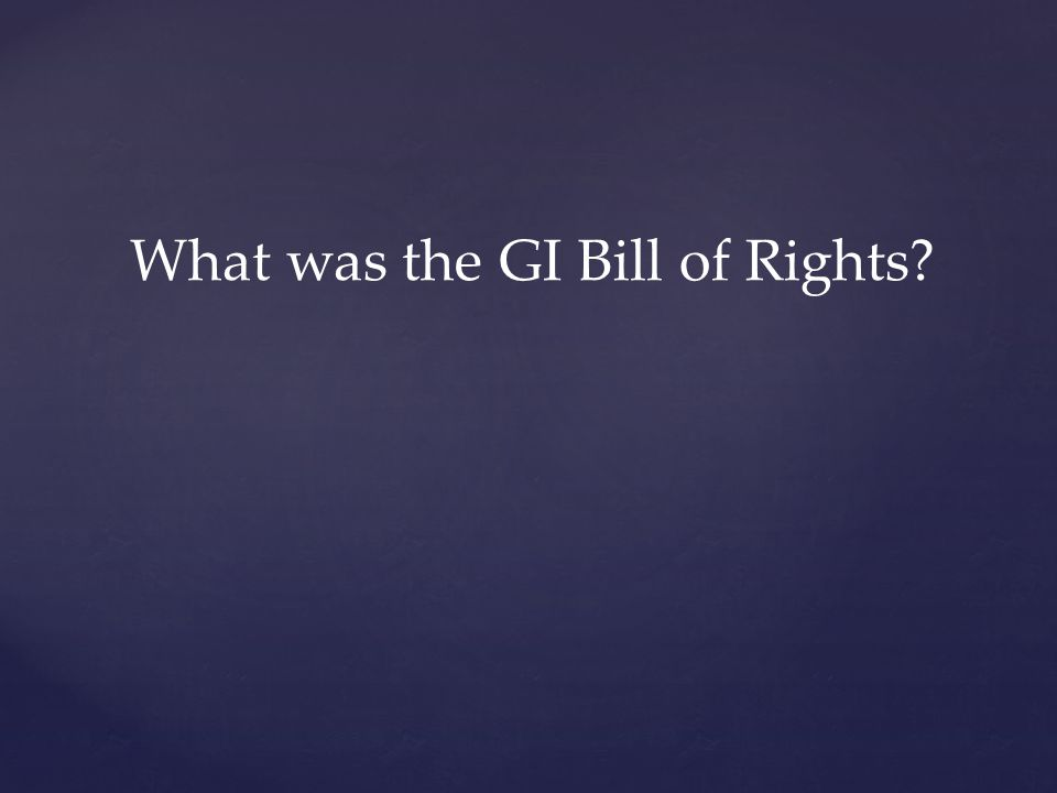 What was the GI Bill of Rights