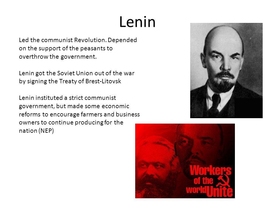 Lenin Led the communist Revolution.