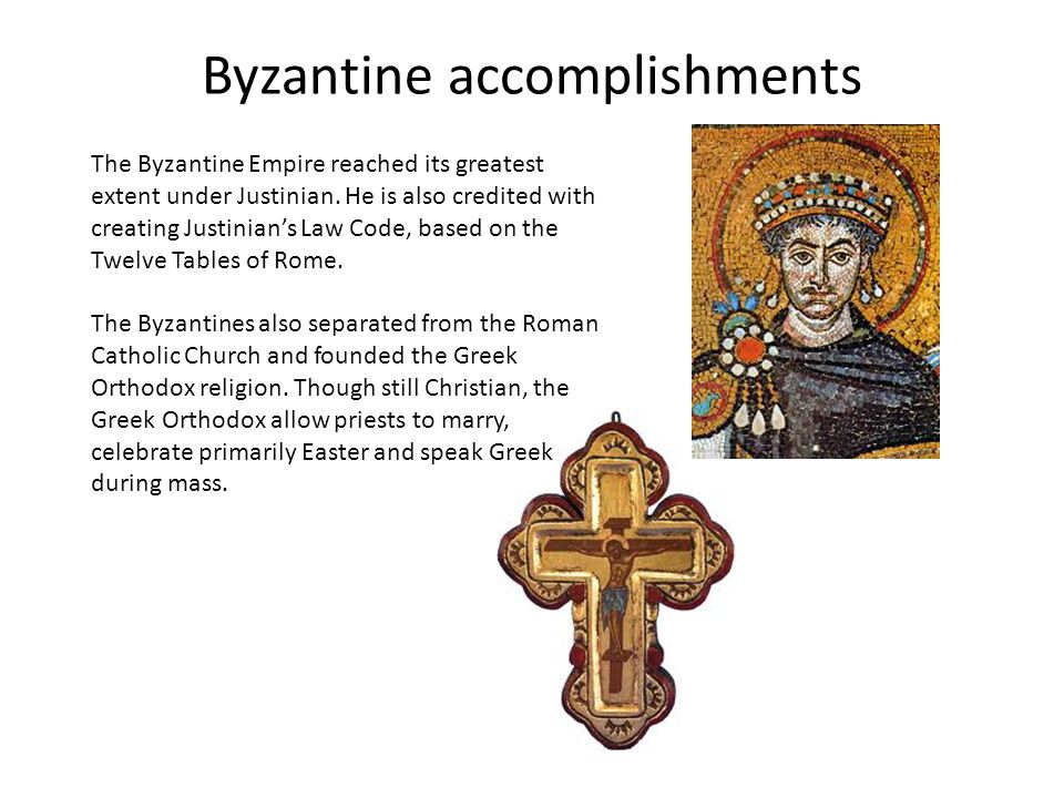 Byzantine accomplishments The Byzantine Empire reached its greatest extent under Justinian.