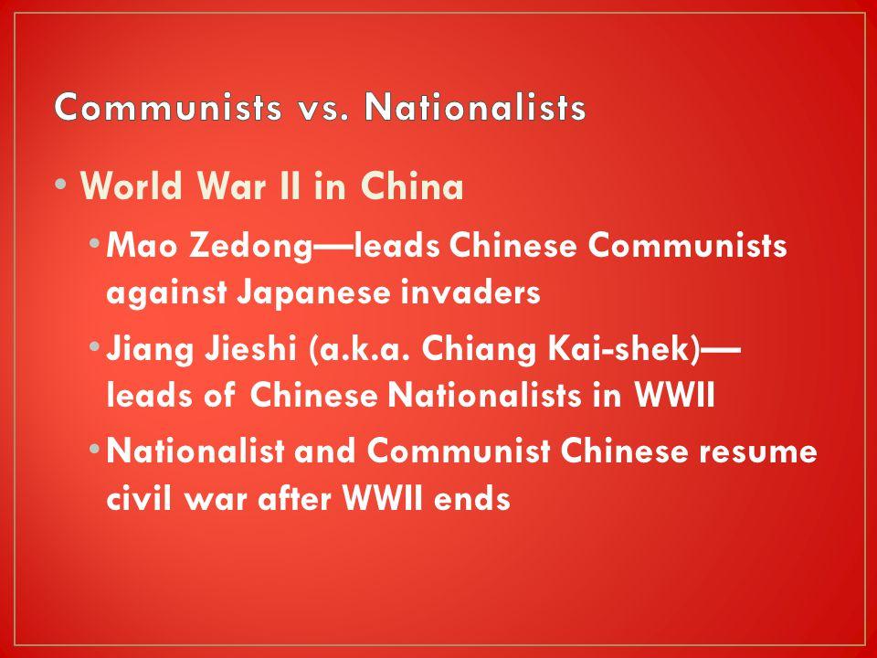 Mao Zedong Jiang Jieshi (a.k.a. Chiang Kai-shek)