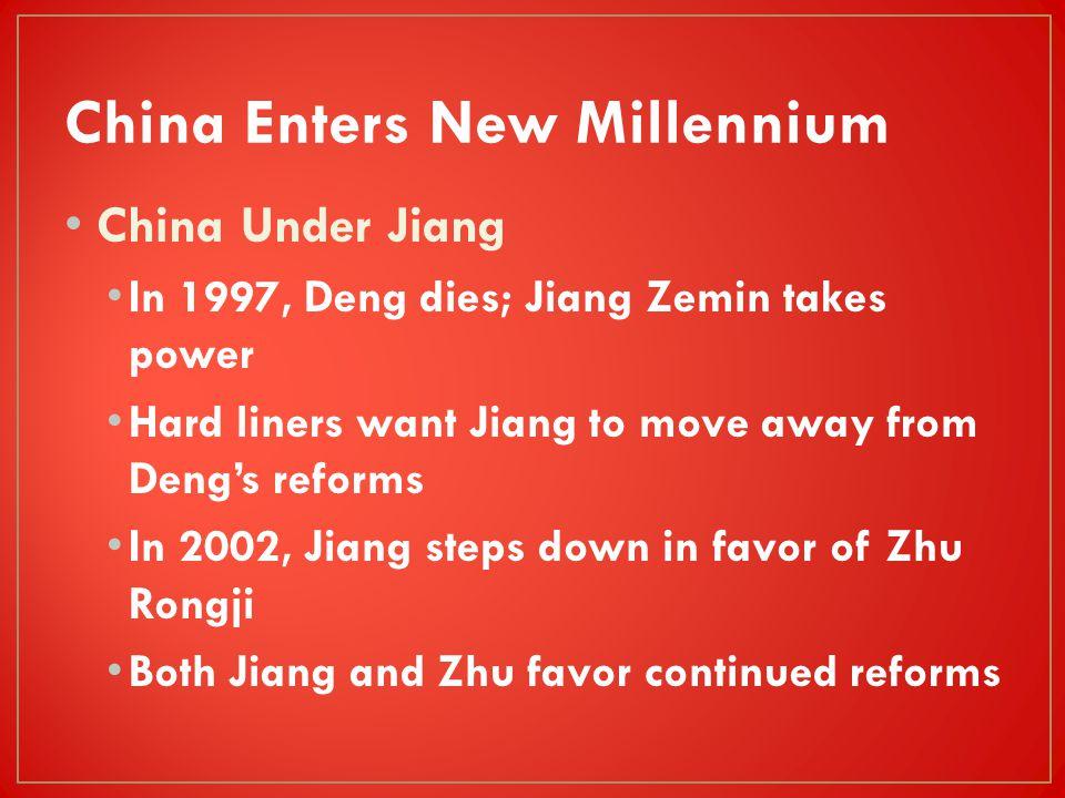 China Under Jiang In 1997, Deng dies; Jiang Zemin takes power Hard liners want Jiang to move away from Deng's reforms In 2002, Jiang steps down in fav