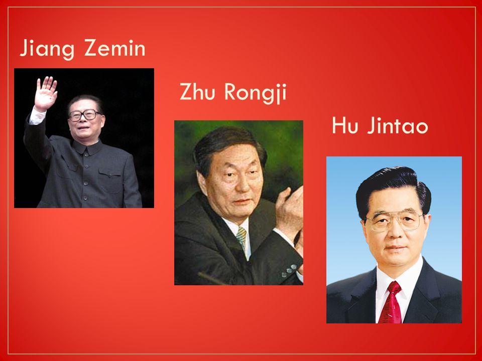 Zhu Rongji Jiang Zemin Hu Jintao