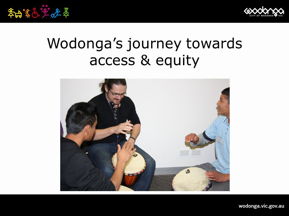 Wodonga's journey towards access & equity