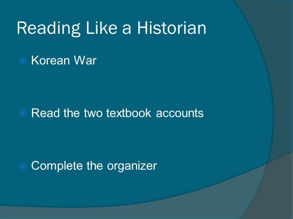 Reading Like a Historian  Korean War  Read the two textbook accounts  Complete the organizer