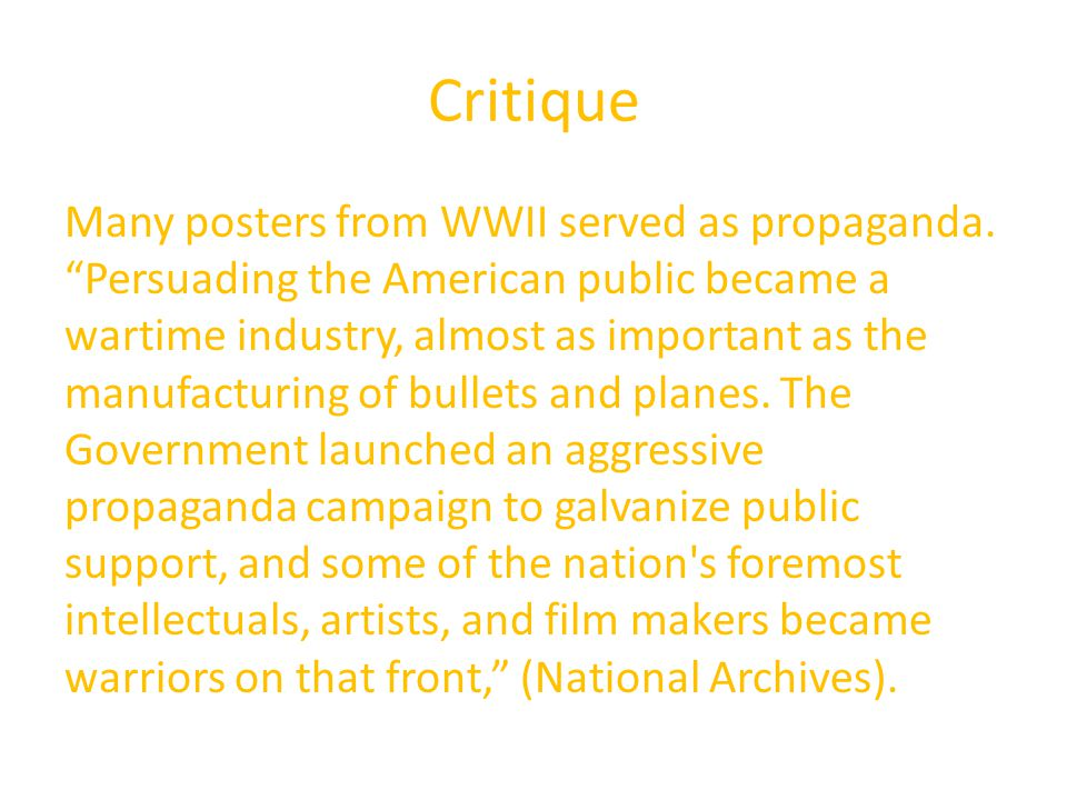 Critique Many posters from WWII served as propaganda.