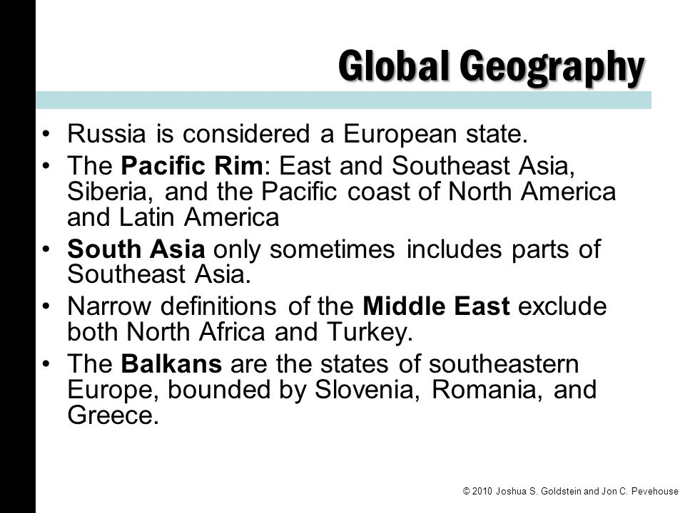 Global Geography Russia is considered a European state. The Pacific Rim: East and Southeast Asia, Siberia, and the Pacific coast of North America and
