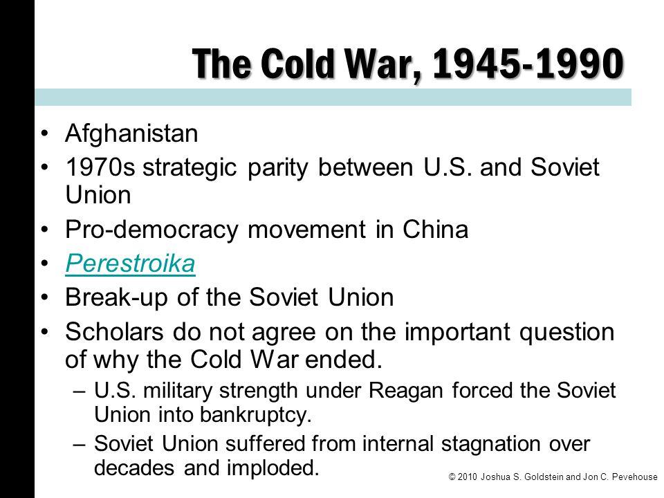 The Cold War, 1945-1990 Afghanistan 1970s strategic parity between U.S.