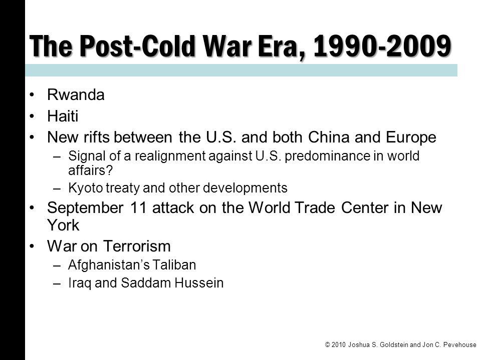 The Post-Cold War Era, 1990-2009 Rwanda Haiti New rifts between the U.S.