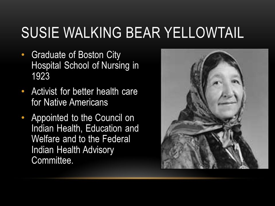 Graduate of Boston City Hospital School of Nursing in 1923 Activist for better health care for Native Americans Appointed to the Council on Indian Health, Education and Welfare and to the Federal Indian Health Advisory Committee.