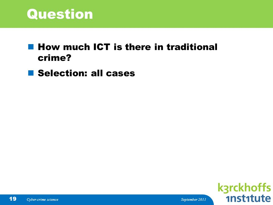 Question How much ICT is there in traditional crime.