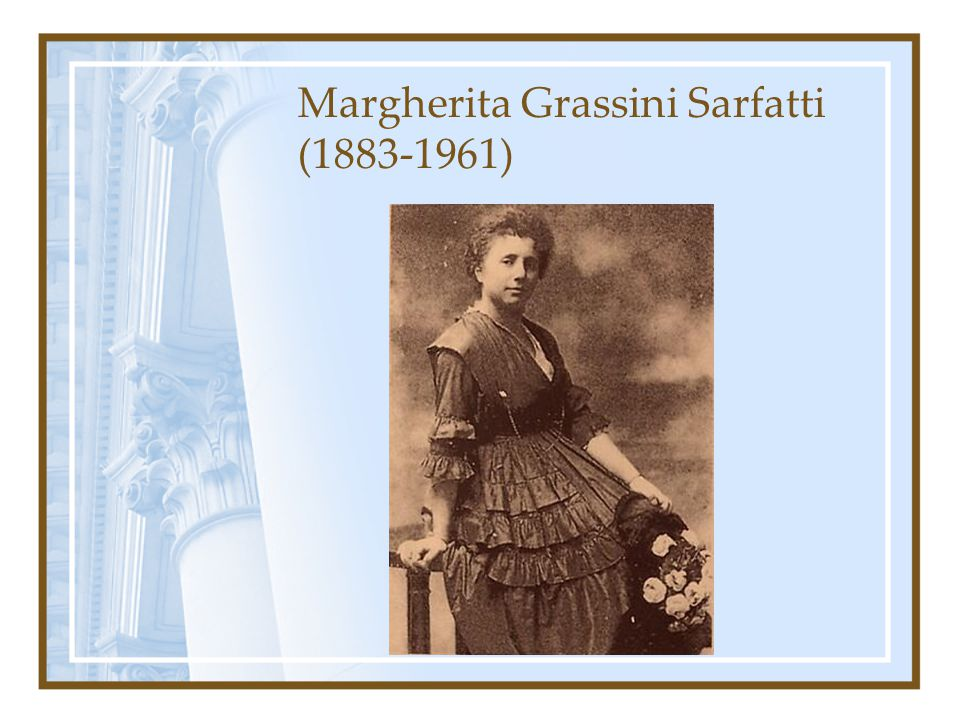 Margherita Grassini Sarfatti (1883-1961)
