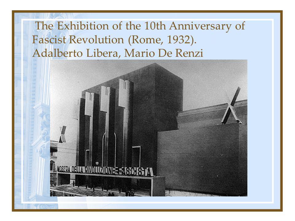 The Exhibition of the 10th Anniversary of Fascist Revolution (Rome, 1932). Adalberto Libera, Mario De Renzi