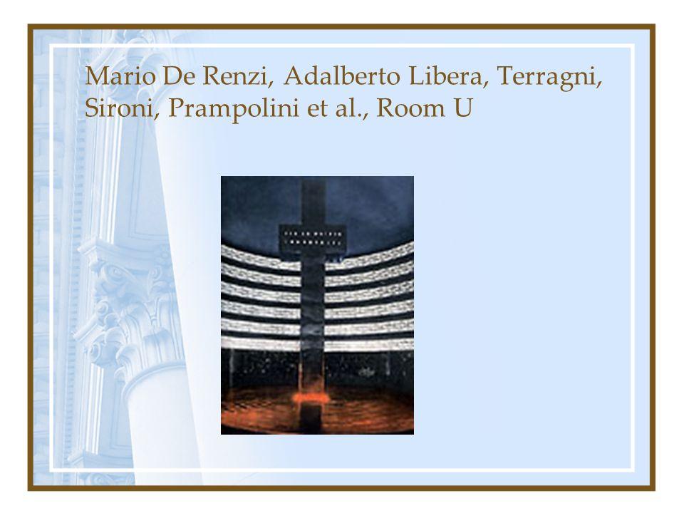 Mario De Renzi, Adalberto Libera, Terragni, Sironi, Prampolini et al., Room U