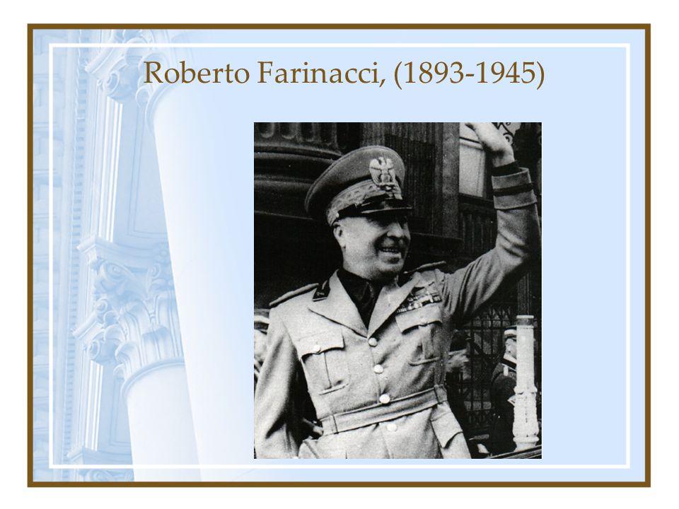 Roberto Farinacci, (1893-1945)