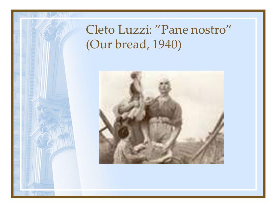 """Cleto Luzzi: """"Pane nostro"""" (Our bread, 1940)"""