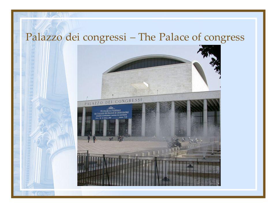 Palazzo dei congressi – The Palace of congress
