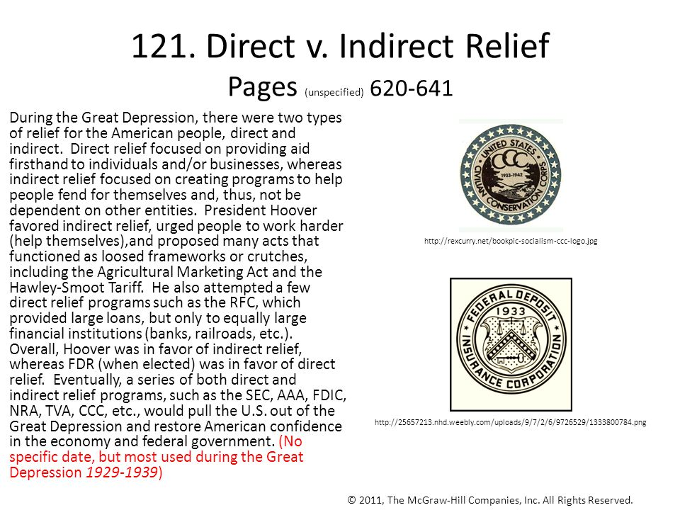 121. Direct v. Indirect Relief Pages (unspecified) 620-641 During the Great Depression, there were two types of relief for the American people, direct