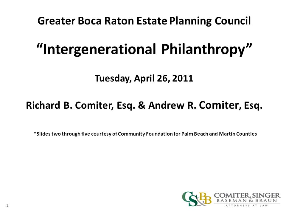 1 Greater Boca Raton Estate Planning Council Intergenerational Philanthropy Tuesday, April 26, 2011 Richard B.