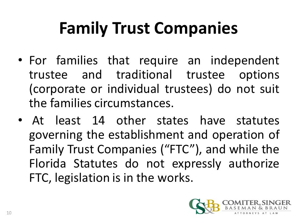 Family Trust Companies For families that require an independent trustee and traditional trustee options (corporate or individual trustees) do not suit the families circumstances.