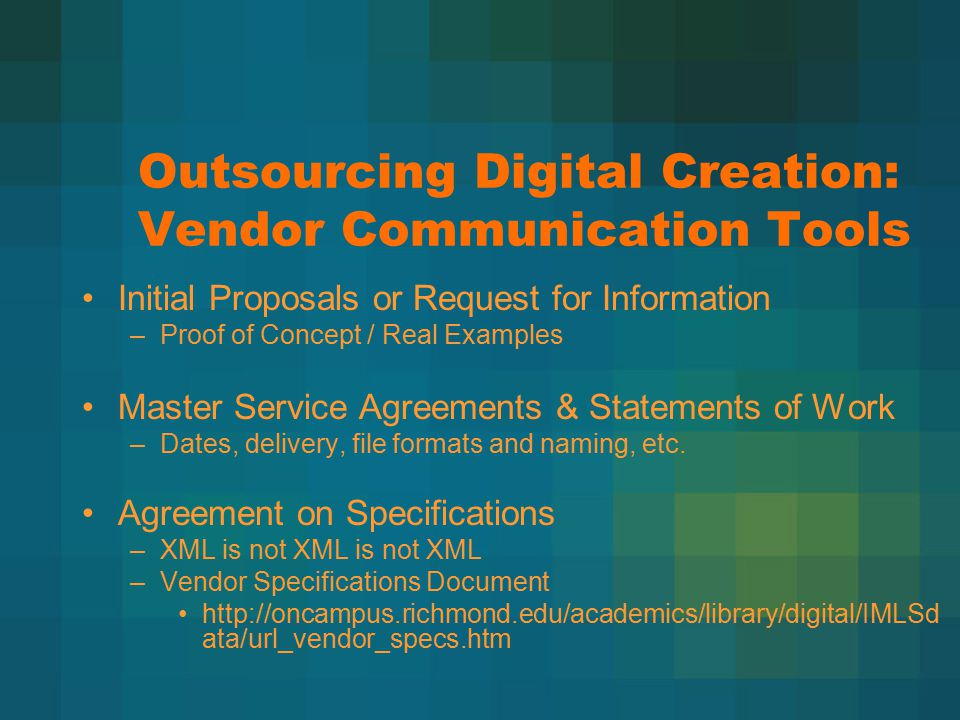 Outsourcing Digital Creation: Vendor Communication Tools Initial Proposals or Request for Information –Proof of Concept / Real Examples Master Service