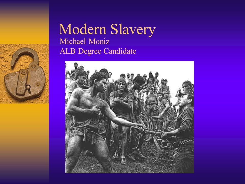 Modern Slavery Michael Moniz ALB Degree Candidate