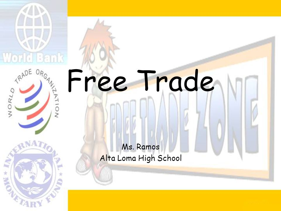 Free Trade Ms. Ramos Alta Loma High School
