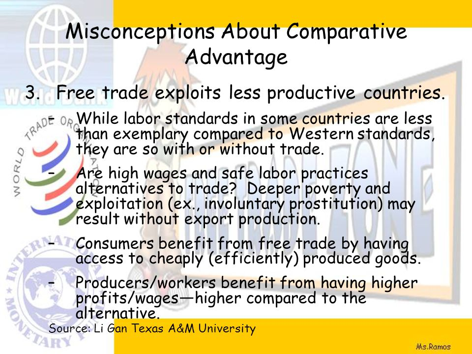 Misconceptions About Comparative Advantage 3.Free trade exploits less productive countries.
