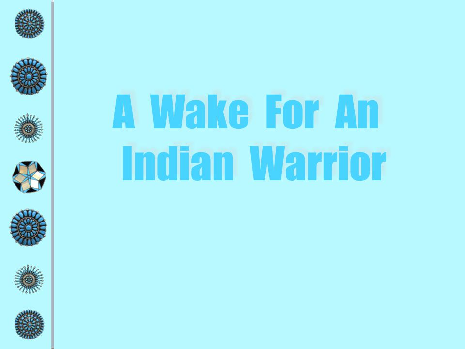 A Wake For An Indian Warrior A Wake For An Indian Warrior