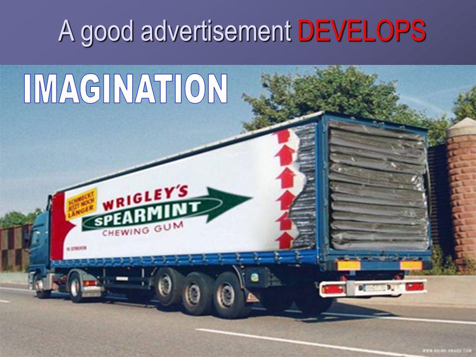 A good advertisement DEVELOPS