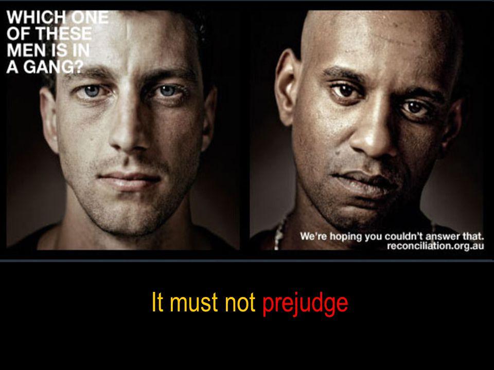 It must not prejudge
