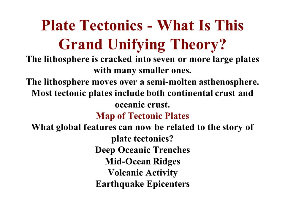 Plate Tectonics - What Is This Grand Unifying Theory? The lithosphere is cracked into seven or more large plates with many smaller ones. The lithosphe