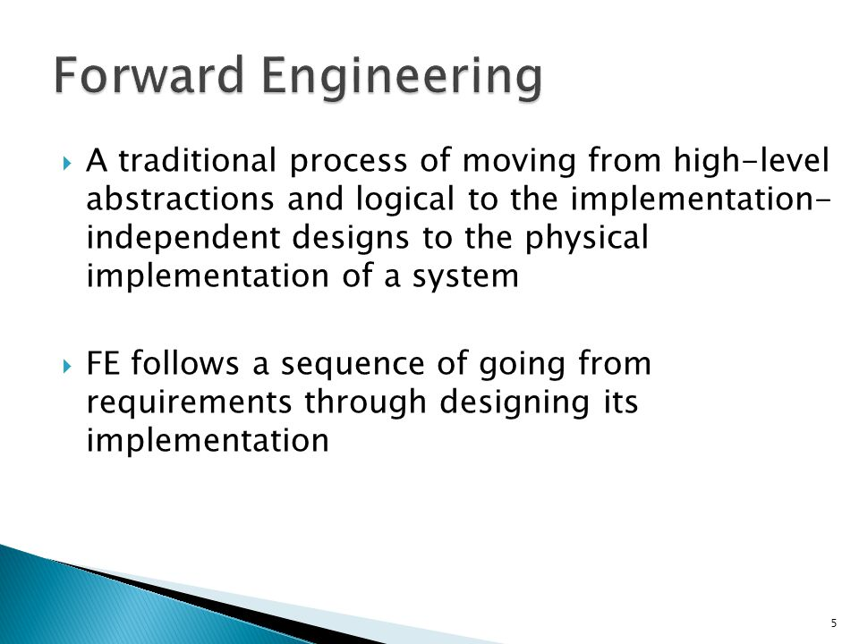  A traditional process of moving from high-level abstractions and logical to the implementation- independent designs to the physical implementation of a system  FE follows a sequence of going from requirements through designing its implementation 5